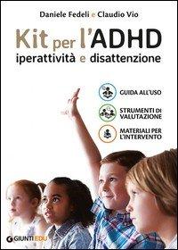 L'ADHD. Iperattività e disattenzione. Guida all'uso-Strumenti di valutazione-Materiali per l'intervento