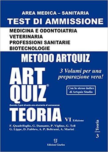 Artquiz teoria. Test di ammissione a: medicina, odontoiatria, veterinaria, professioni sanitarie, biotecnoloolge. Area medica-sanitaria