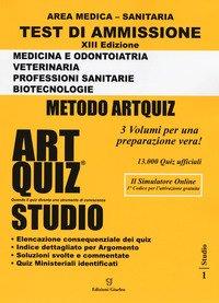 Artquiz studio. Test di ammissione  Medicina e Odontoiatria  Veterinaria Professioni Sanitarie Biotecnologie XIII Edizione