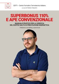 Superbonus 110% e APE convenzionale. Manuale pratico per la verifica del doppio salto di prestazione energetica