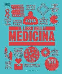 Il libro della medicina. Grandi idee spiegate in modo semplice