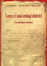 Lecce e i suoi orologi elettrici. Un primato italiano
