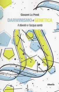 Darwinismo e genetica. Il diavolo e l'acqua santa