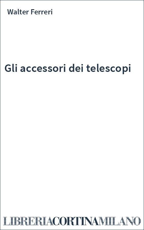 Gli accessori dei telescopi