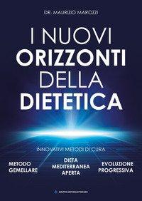 I nuovi orizzonti della dietetica