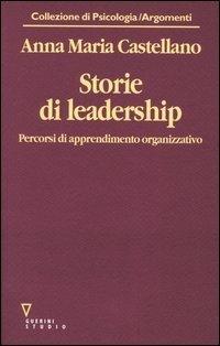 Storie di leadership. Percorsi di apprendimento organizzativo