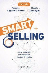 Smart selling. Usare il digitale per aumentare i risultati di vendita