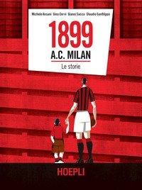 1899 A.C. Milan. Le storie