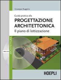 Guida pratica alla progettazione architettonica. Il piano di lottizzazione