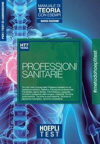 Hoepli Test. Professioni sanitarie. Manuale di teoria con esempi. Per i test di ammissione all'università
