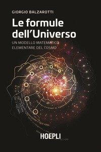 Le formule dell'universo. Un modello matematico elementare del cosmo