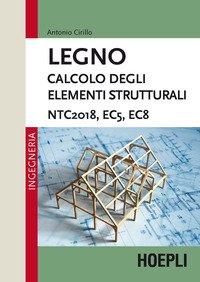 Legno. Calcolo degli elementi strutturali. NTC2018, EC5, EC8