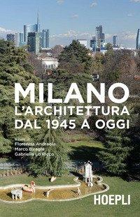 Milano. L'architettura dal 1945 a oggi