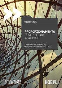 Proporzionamento di strutture in acciaio. Progettazione e verifiche semplificate secondo NTC2008