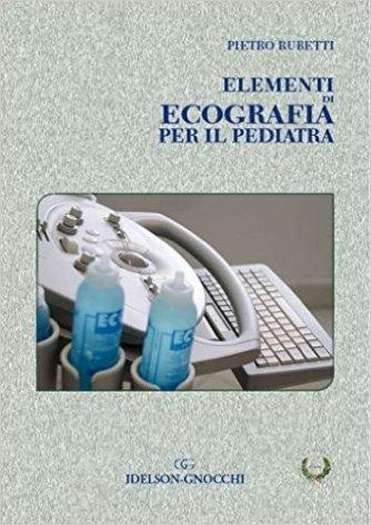 Elementi di ecografia per il pediatra