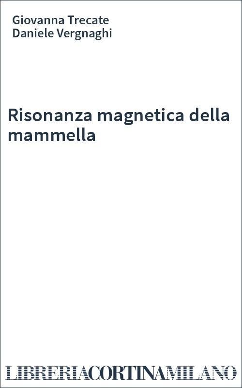 Risonanza magnetica della mammella
