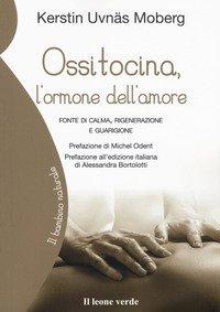 Ossitocina, l'ormone dell'amore. Fonte di calma, rigenerazione e guarigione