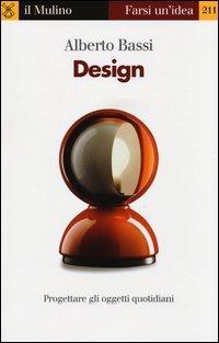 Design. Progettare gli oggetti quotidiani