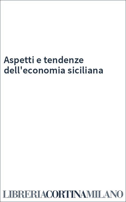 Aspetti e tendenze dell'economia siciliana