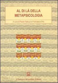 Al di là della metapsicologia. Problemi e soluzioni della psicoanalisi statunitense