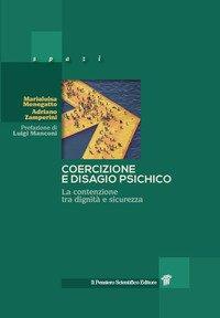 Coercizione e disagio psichico. La contenzione tra dignità e sicurezza