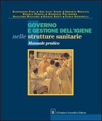 Governo e gestione dell'igiene nelle strutture sanitarie. Manuale pratico