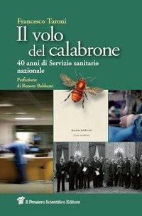 Il volo del calabrone. 40 anni di Servizio sanitario nazionale