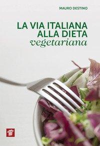 La via italiana alla dieta vegetariana