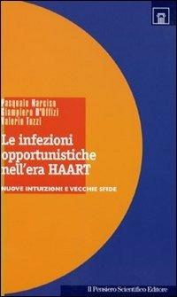 Le infezioni opportunistiche nell'era Haart. Nuove intuizioni e vecchie sfide