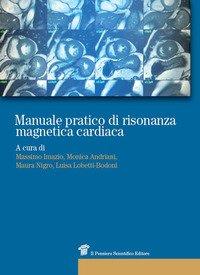 Manuale pratico di risonanza magnetica cardiaca