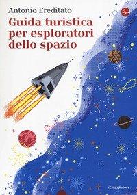 Guida turistica per esploratori dello spazio