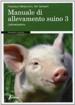 Manuale di allevamento suino Vol. 3
