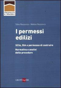 I permessi edilizi. SCIA, DIA e permesso di costruire. Normativa e analisi delle procedure
