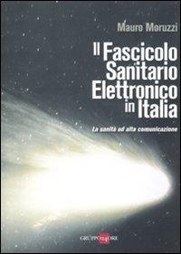 Il fascicolo sanitario elettronico in Italia. La sanità ad alta comunicazione
