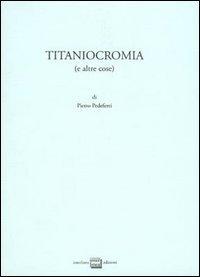 Titaniocromia (e altre cose)