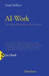 Ai-work. La digitalizzazione del lavoro