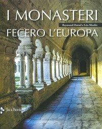 I monasteri fecero l'Europa