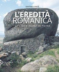 L'eredità romanica. La casa europea in pietra