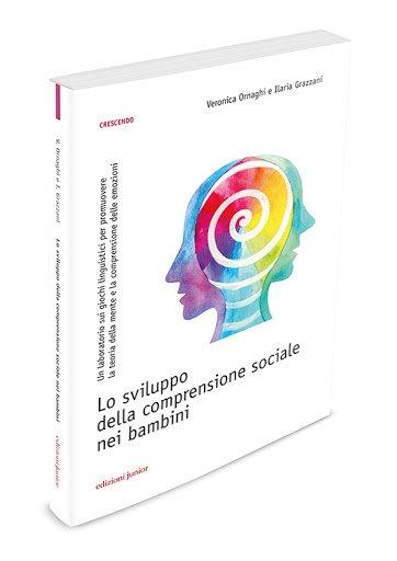 Lo sviluppo della comprensione sociale nei bambini. Un laboratorio sui giochi linguistici per promuovere la teoria della mente e la comprensione delle emozioni