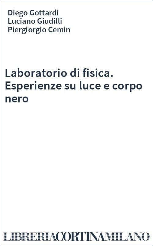 Laboratorio di fisica. Esperienze su luce e corpo nero