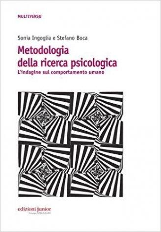 Metodologia della ricerca psicologica. L'indagine sul comportamento umano