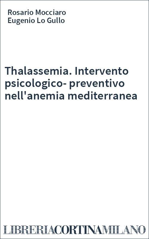 Thalassemia. Intervento psicologico-preventivo nell'anemia mediterranea