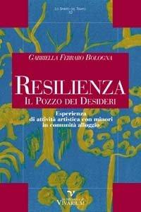 Resilienza. Il pozzo dei desideri