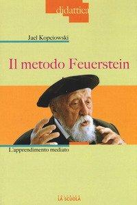 Il metodo Feuerstein. L'apprendimento mediato