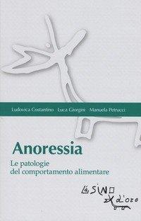 Anoressia. Le patologie del comportamento alimentare