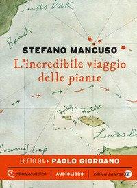 L'incredibile viaggio delle piante letto da Paolo Giordano. Audiolibro. CD Audio formato MP3