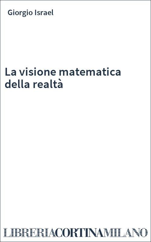 La visione matematica della realtà