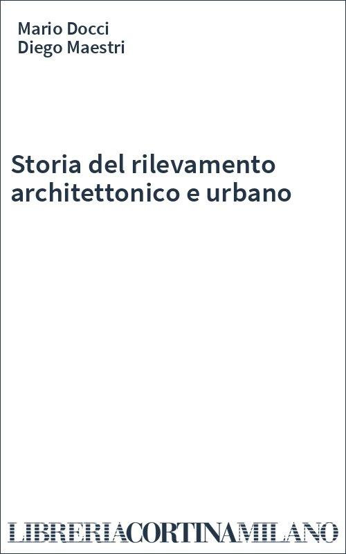 Storia del rilevamento architettonico e urbano