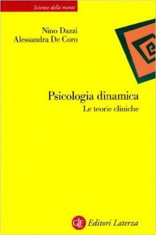 Psicologia dinamica. Le teorie cliniche