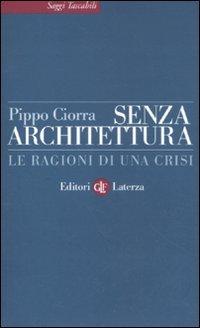 Senza architettura. Le ragioni di una crisi